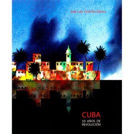 Cuba 50 años de la Revolución