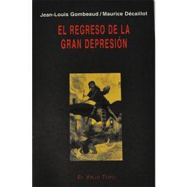 El Regreso de la Gran Depresión, de Jean-Louis Gombeaud y Maurice Décaillot