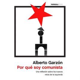 Por qué soy comunista. Alberto Garzón.