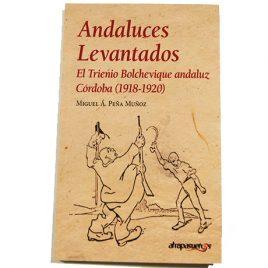 Andaluces Levantaos. El Trienio Bolchevique andaluz. Córdoba (1918-1920)