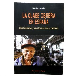 La Clase Obrera en España: Continuidades, transformaciones, cambios