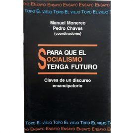 Para que el Socialismo tenga Futuro. Claves de un discurso emancipatorio.
