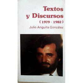 Julio Anguita. Textos y Discursos 1979-1982.