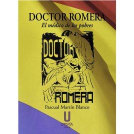 Doctor Romera. El Médico de los pobres