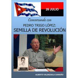 Conversando con Pedro Trigo López: Semilla de Revolución