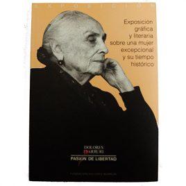 Libro Dolores Ibárruri – Pasión de Libertad. Exposición Gráfica y Literaria