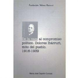 """Libro """"De la casa al compromiso político. Dolores Ibárruri, mito del pueblo. 1916-1939"""
