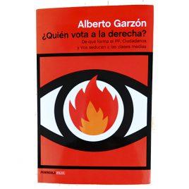 Libro: ¿Quién Vota a la Derecha? de Alberto Garzón